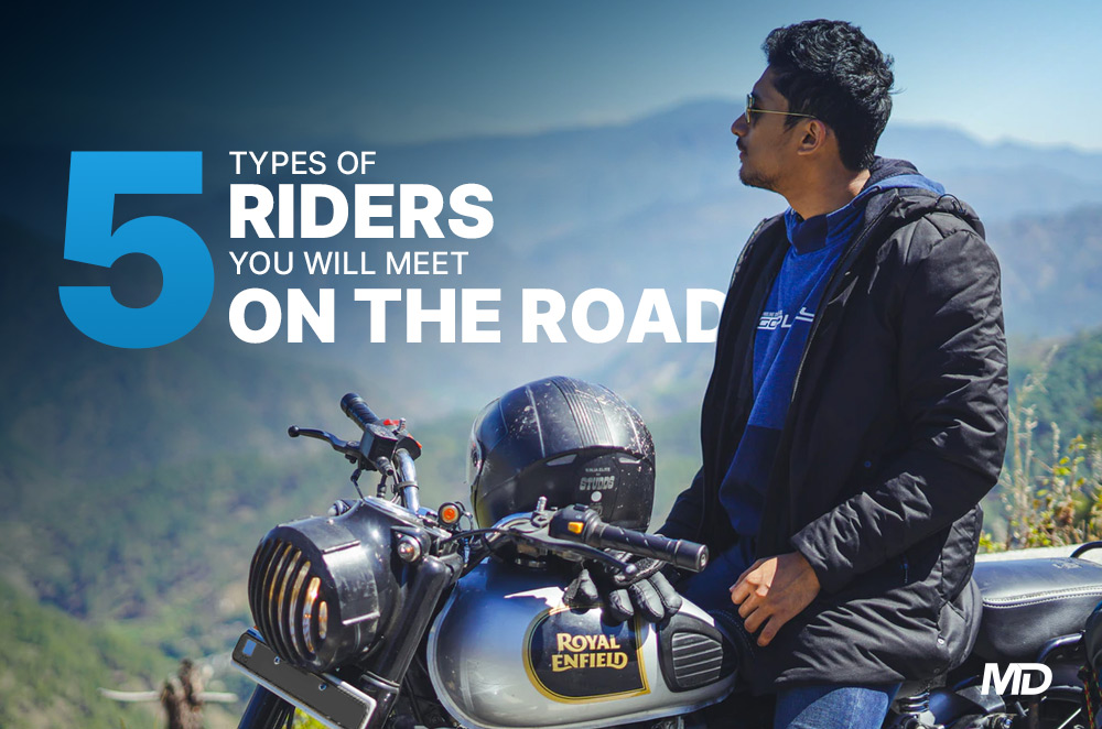 5 Types of riders you will encounter on the road
